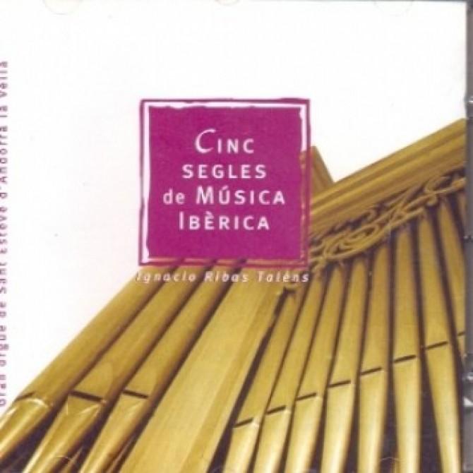 Cinc segles de música ibèrica: gran orgue de Sant Esteve d'Andorra la Vella