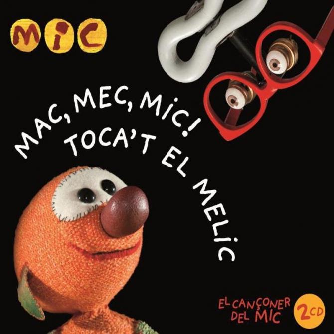 Mac, mec, mic! Toca't el melic. El cançoner del Mic