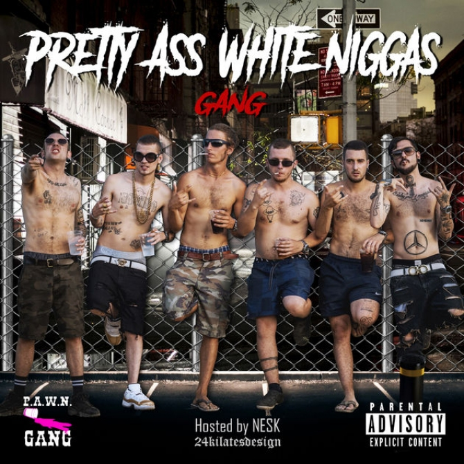 Pretty Ass White Niggas