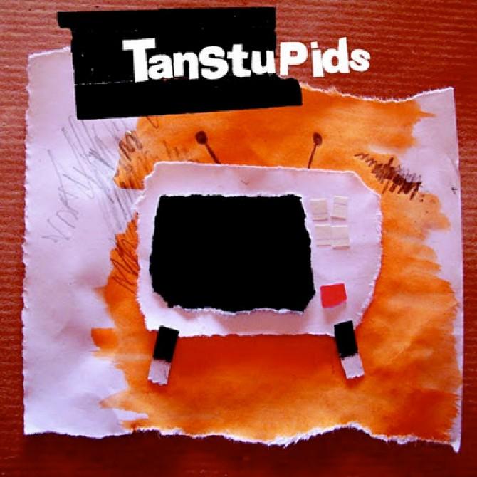 Tan Stúpids